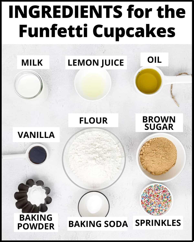 Ingredients for the funfetti cupcakes: milk,lemon juice,oil,vanilla,flour, brown sugar, baking powder, baking soda, sprinkles